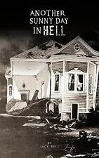 Another Sunny Day in Hell by Jack Bell (2011, Hardcover)