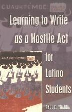 LEARNING TO WRITE AS A HOSTILE ACT FOR LATINO STUDENTS - YBARRA, RAUL E. - NEW P
