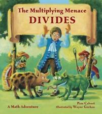 The Multiplying Menace Divides! by Pam Calvert (2011, Paperback)