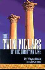The Twin Pillars of the Christian Life: Effective Prayer and Disciplined Bible