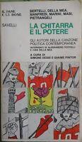LA CHITARRA E IL POTERE AUTORI DELLA CANZONE POLITICA - ED. SAVELLI, 1976