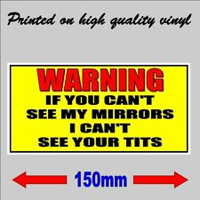 WARNING If you can't see my Mirrors.... Rude funny joke truck car sticker decal