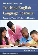 Foundations for Teaching English Language Learners: Research, Theory, Policy, a