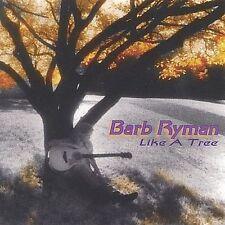 Like a Tree by Barb Ryman (CD, Apr-2002, Renegade Records)