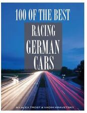 100 of the Best Racing German Cars by Alex Trost and Vadim Kravetsky (2014,...