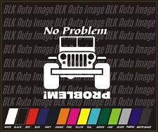 """No Problem Jeep Funny 4x4 Truck Car Racing Vinyl Decal Sticker 4"""""""