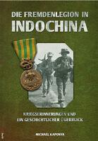 Die Fremdenlegion in Indochina Kriegserinnerungen und Geschichte Einsätze Buch