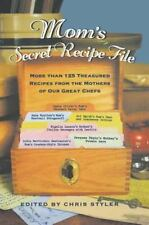 Mom's Secret Recipe File Cookbook From The Mothers of Great Chefs - Chris Styler