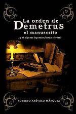 La Orden de Demetrus: el Manuscrito by Roberto Arévalo Márquez (2015, Paperback)