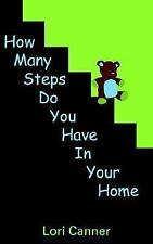 How Many Steps Do You Have in Your Home by Lori Canner (2006, Paperback)
