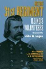 Shawnee Classics: History 31st Regiment : Illinois Volunteers by W. S. Morris, L
