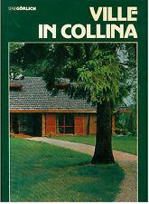 MAGNANI FRANCO VILLE IN COLLINA GORLICH 1981 SERIE ARCHITETTURA