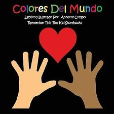 Colores Del Mundo by Tiny Kid Storybooks Staff (2011, Paperback, Large Type)