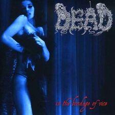 DEAD - In The Bondage Of Vice CD