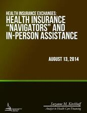 """Health Insurance Exchanges : Health Insurance """"Navigators"""" and In-Person..."""