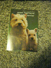 How to Raise and Train a WEST HIGHLAND WHITE TERRIER - DOG LOVERS Book