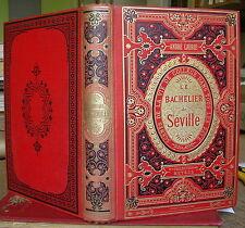 ANDRE LAURIE LE BACHELIER DE SEVILLE ILLUS. ATALAYA 1887 EO TBE HETZEL ESPAGNE