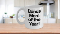 Bonus Mom Mug Coffee Cup Funny Gift for Mother's Day Best Ever Stepmom Of Year
