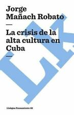 La Crisis de la Alta Cultura En Cuba (Paperback or Softback)