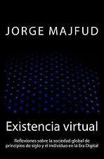 Existencia Virtual : Reflexiones Sobre la Sociedad Global de Principios de...