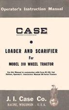 CASE Loader Scarifier 310 Tractor Operators Manual