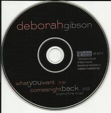 DEBORAH GIBSON What you  Want /Comesright CAMPFIRE MIX PROMO DJ CD single Debbie