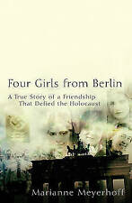 Four Girls from Berlin: A True Story of a Friendship That Defied the...