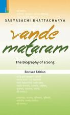 Vande Mataram: The Biography of a Song by Bhattacharya, Sabyasachi
