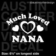 "6.5"" MUCH LOVED NANA vinyl decal car window laptop sticker - mom grandma gift"