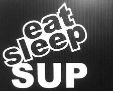 STAND UP PADDLE BOARD EAT SLEEP SUP STICKER