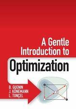 A Gentle Introduction To Optimization: By B. Guenin, J. K?nemann, L. Tun?el