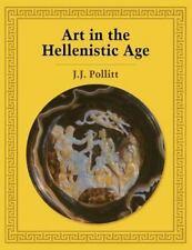 Art in the Hellenistic Age by Jerome Jordan Pollitt (1986, Paperback)