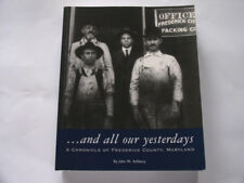 ...and all our yesterdays A Chronicle of Frederick County Md 452 Page Book