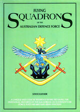 FLYING SQUADRONS OF THE AUSTRALIAN DEFENSE FORCE RAAF RAN FAA ARMY AVIATION