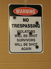 WARNING No Trespassing...Violators Will Be Shot... - *Plastic Novelty Sign