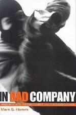 NEW In Bad Company: America's Terrorist Underground by Mark S. Hamm