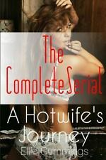 Hotwife's Journey: the Complete Serial: By Cummings, Ellie