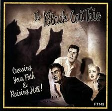 BLACK CAT TRIO Crossing Your Path and Raising Hell CD - NEW - Rockabilly