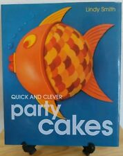 Quick and Clever Party Cakes by Lindy Smith (2003, Hardcover) design decorating