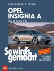 Opel Insignia A 2008 - 2017 + Diesel + Kombi Reparaturanleitung So wirds gemacht