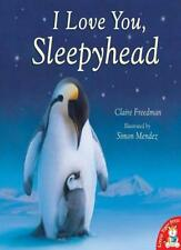 I Love You, Sleepyhead By  Claire Freedman, Simon Mendez. 9781845065690