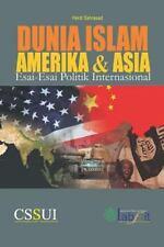 Dunia Islam, Amerika Dan Asia : Esai-Esai Politik Internasional by Herdi...