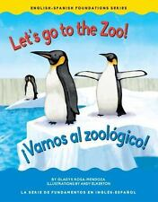 Let's go to the zoo! / !Vamos al zoologico! (Eng/Span Foundation)