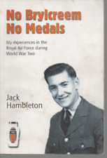 SIGNED JACK HAMBLETON NO BRYLCREEM NO MEDALS MY EXPERIENCES IN THE RAF WW2 PB
