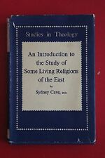 AN INTRODUCTION TO THE STUDY OF SOME LIVING RELIGIONS OF THE EAST by Sydney Cave