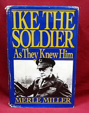 Two Military Books: Ike the Soldier, Patton, A Study in Command