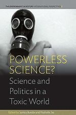 Environment in History International Perspectives: Powerless Science? :...