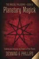 Planetary Magick : Invoking and Directing the Powers of the Planets, Paperbac...