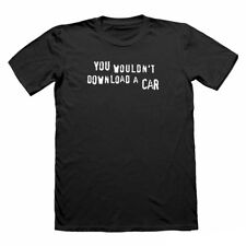 You Wouldn't Download a Car Funny T Shirt nerd geek insulting t-shirt for men