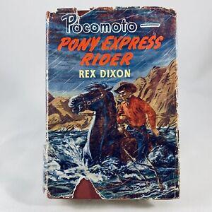 Pocomoto Pony Express Rider By Rex Dixon Vintage Hardcover Dust Jacket 1953 1st
